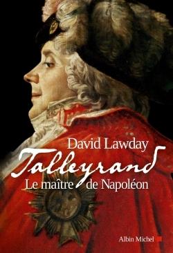 TALLEYRAND- LE MAITRE DE NAPOLEON