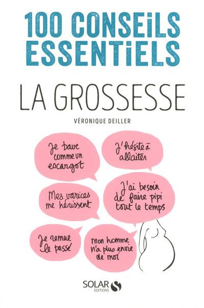 LA GROSSESSE - 100 CONSEILS ESSENTIELS