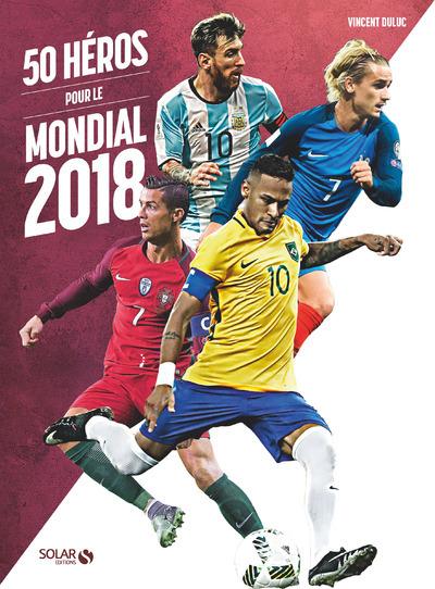 50 HEROS POUR LE MONDIAL 2018