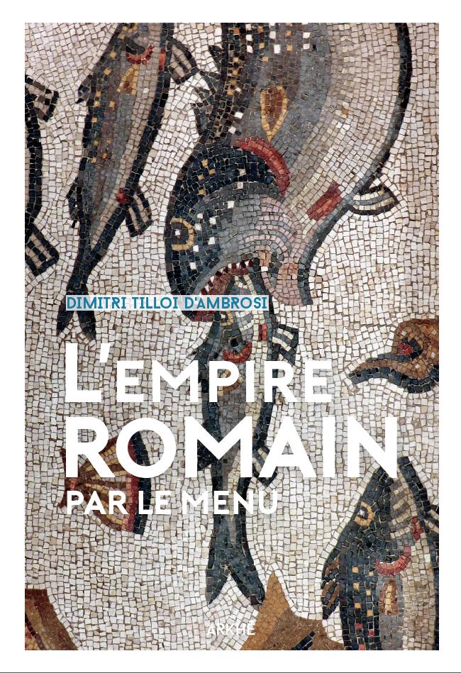 EMPIRE ROMAIN... PAR LE MENU (L')