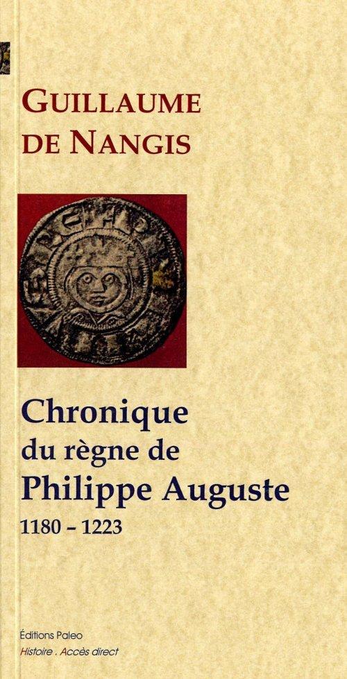 CHRONIQUE DU REGNE DE PHILIPPE II AUGUSTE (1180-1223)