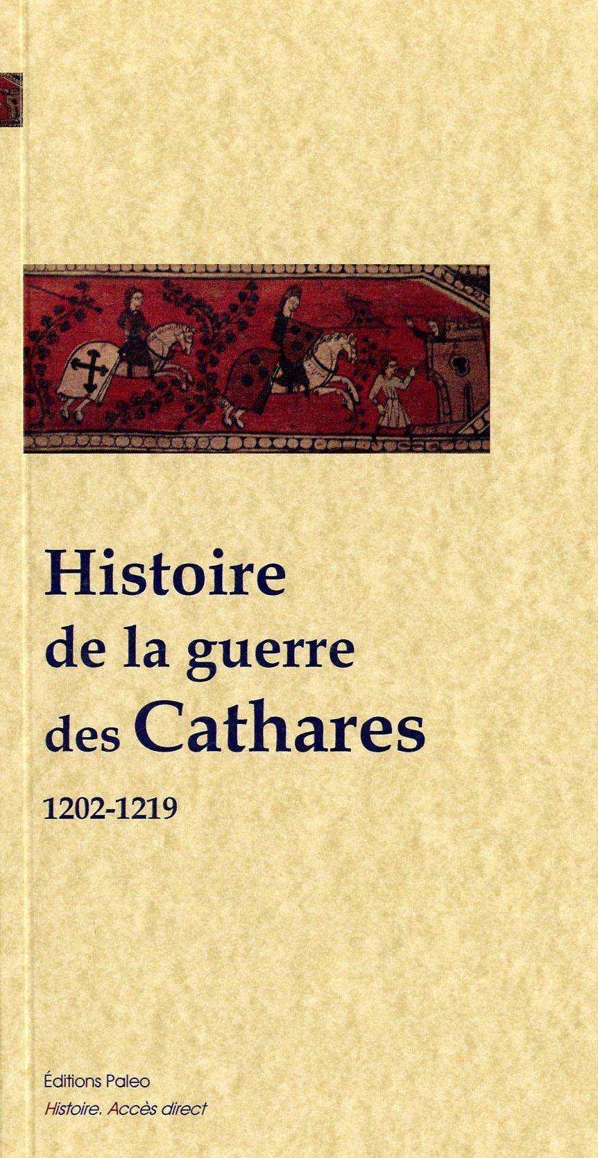 HISTOIRE DE LA GUERRE DES CATHARES (1202-1219)