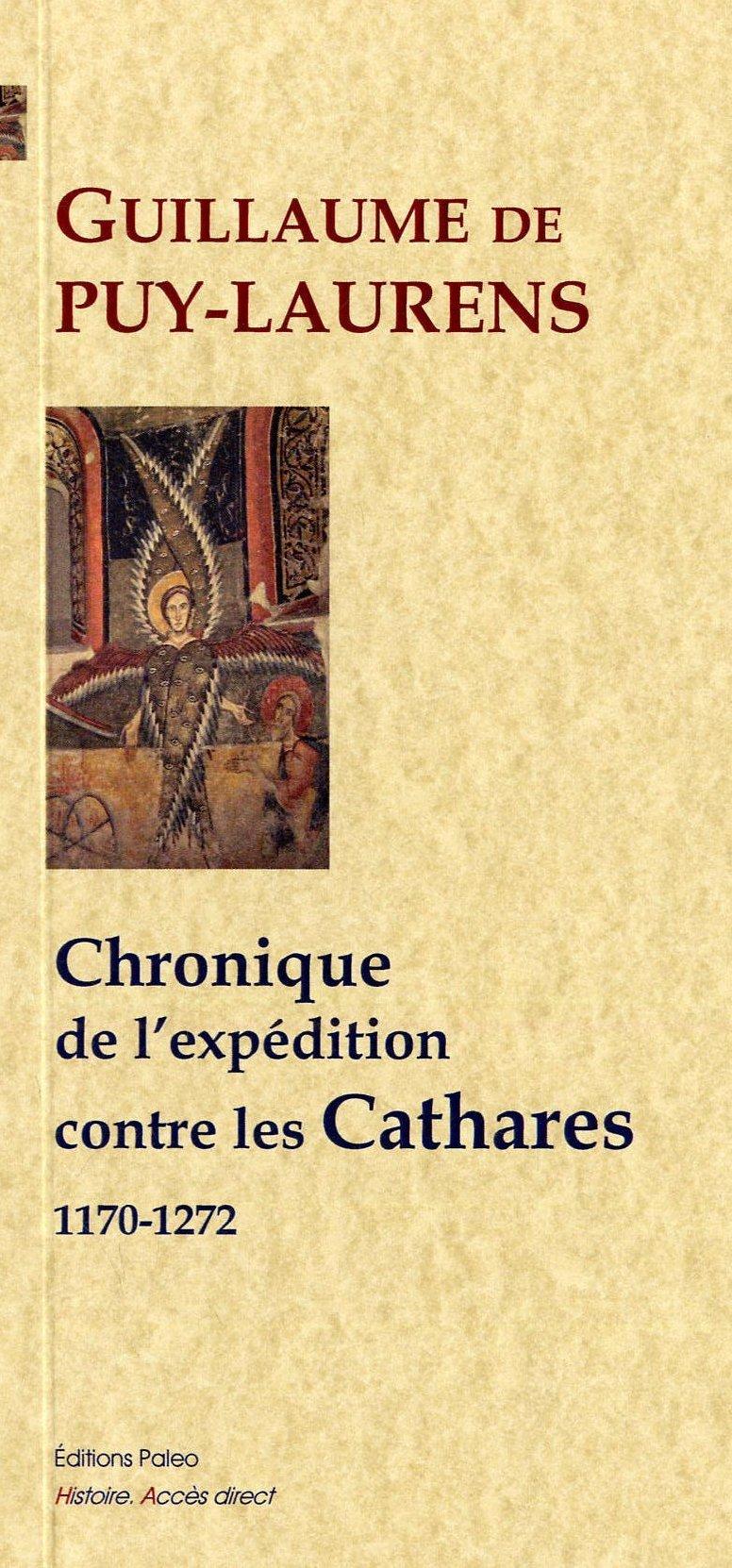CHRONIQUE DE L'EXPEDITION CONTRE LES CATHARES (1170-1272)