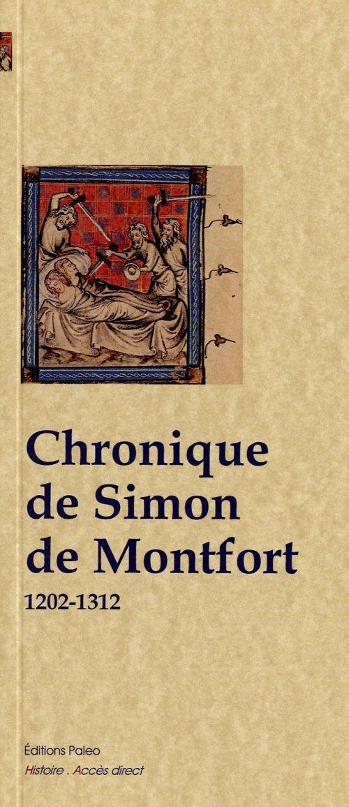 CHRONIQUE DE SIMON DE MONTFORT (1202-1312)