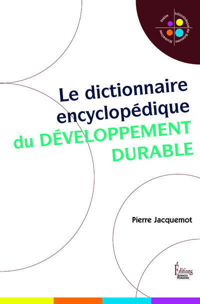 LE DICTIONNAIRE ENCYCLOPEDIQUE DU DEVELOPPEMENT DURABLE