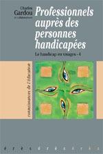 PROFESSIONNELS AUPRES DES PERSONNES HANDICAPEES (LES)