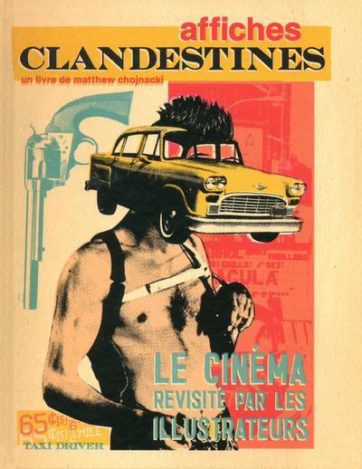 AFFICHES CLANDESTINES - LE CINEMA REVISITE PAR LES ILLUSTRATEURS