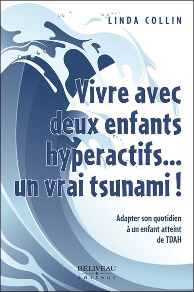 VIVRE AVEC DEUX ENFANTS HYPERACTIFS... UN VRAI TSUNAMI !