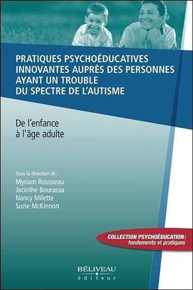PRATIQUES PSYCHOEDUCATIVES INNOVANTES AUPRES DES PERSONNES AYANT UN TROUBLE DU SPECTRE DE L'AUTISME