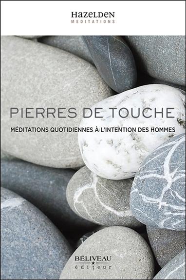 PIERRES DE TOUCHE - MEDITATIONS QUOTIDIENNES A L'INTENTION DES HOMMES