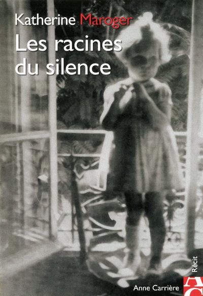 RACINES DU SILENCE