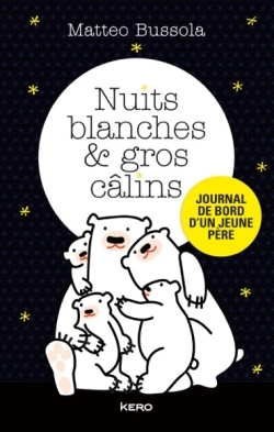 NUITS BLANCHES ET GROS CALINS