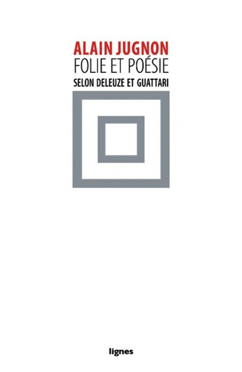 FOLIE & POESIE SELON DELEUZE ET GUATTARII