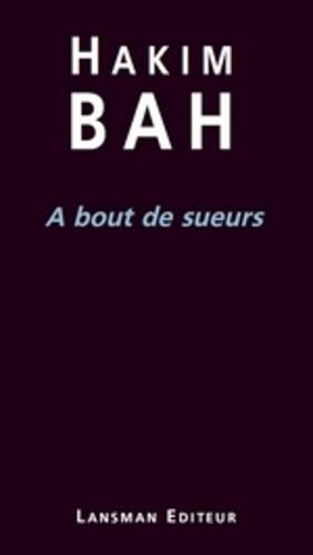 A BOUT DE SUEURS (HAKIM BAH)