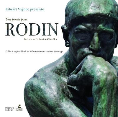 UNE PENSEE POUR RODIN - D'HIER A AUJOURD'HUI, SES ADMIRATEURS LUI RENDENT HOMMAGE