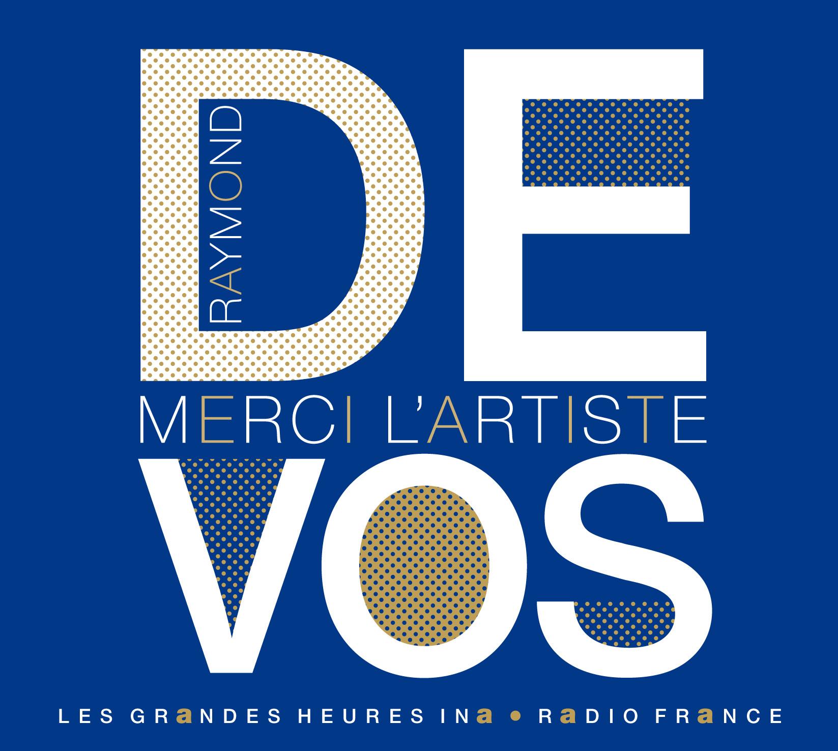 RAYMOND DEVOS, 1922-2016 - MERCI L'ARTISTE