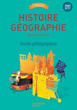 HISTOIRE-GEOGRAPHIE CM1 - COLLECTION CITADELLE - GUIDE PEDAGOGIQUE - ED. 2016