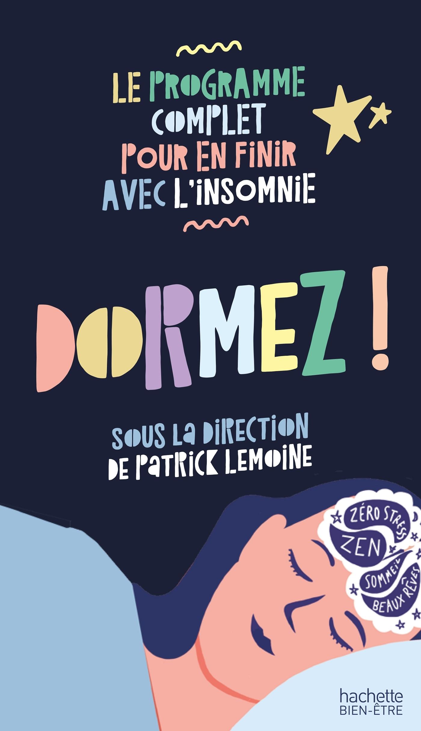 DORMEZ ! LE PROGRAMME COMPLET POUR EN FINIR AVEC L'INSOMNIE