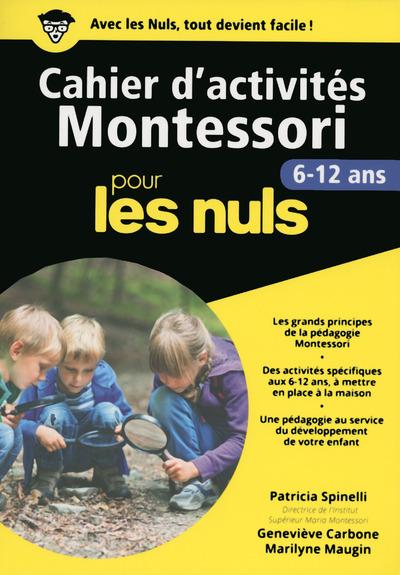 CAHIERS D'ACTIVITES MONTESSORI POUR LES NULS - 6-12 ANS