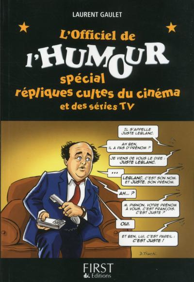 OFFICIEL DE L'HUMOUR, SPECIAL REPLIQUES CULTES DU CINEMA ET SERIES TV