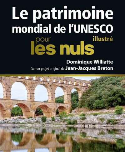 LE PATRIMOINE MONDIAL DE L'UNESCO ILLUSTRE POUR LES NULS