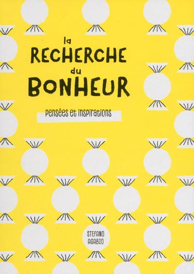 LA RECHERCHE DU BONHEUR - PENSEES ET INSPIRATIONS