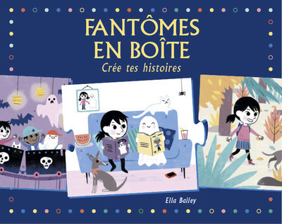 FANTOMES EN BOITE - CREE TES HISTOIRES