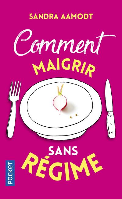 COMMENT MAIGRIR SANS REGIME