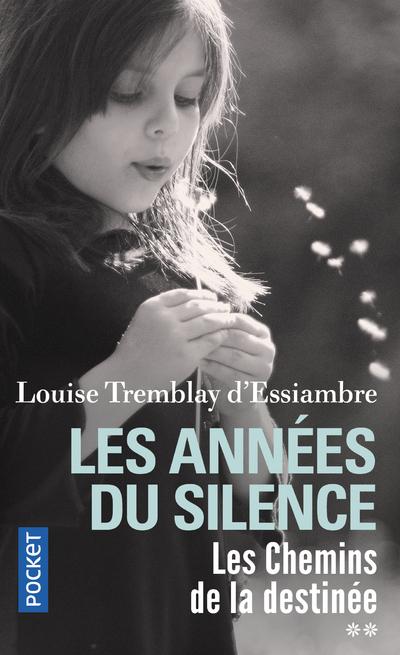 LES ANNEES DU SILENCE - TOME 2 LES CHEMINS DE LA DESTINEE
