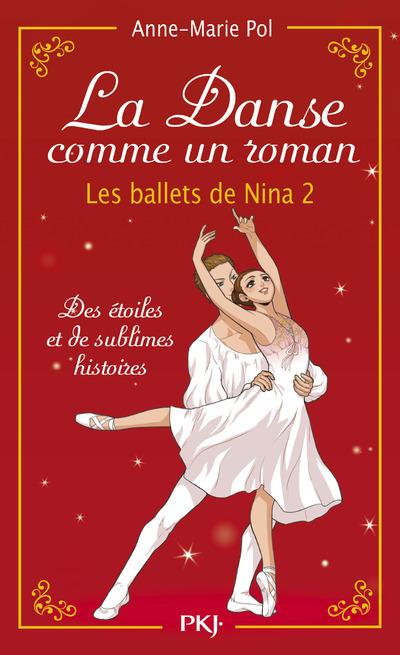 LA DANSE COMME UN ROMAN - LES BALLETS DE NINA 2 (HORS SERIE)