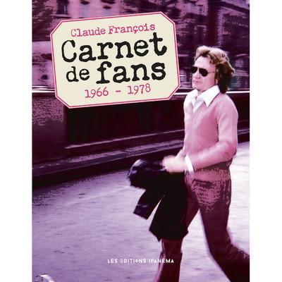 CLAUDE FRANCOIS - CARNET DE FANS 1965-1978