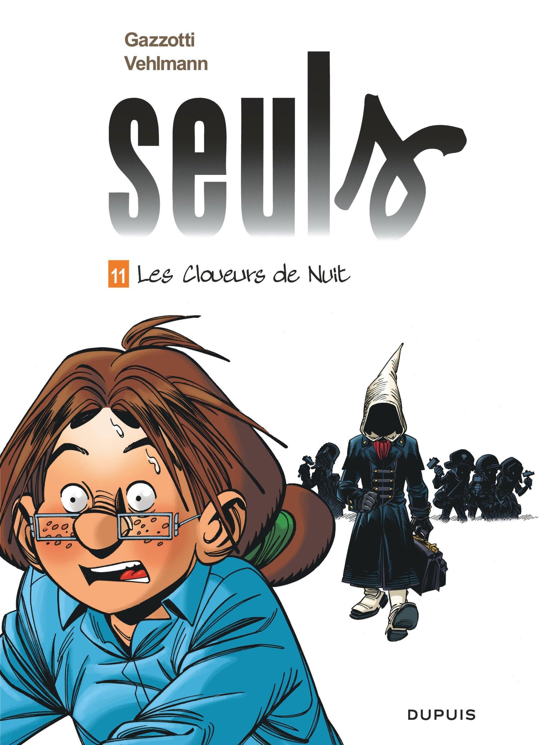 SEULS T11 SEULS - TOME 11 - LES CLOUEURS DE NUIT