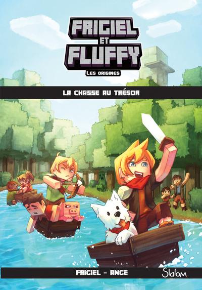 FRIGIEL ET FLUFFY LES ORIGINES - TOME 1 LA CHASSE AU TRESOR