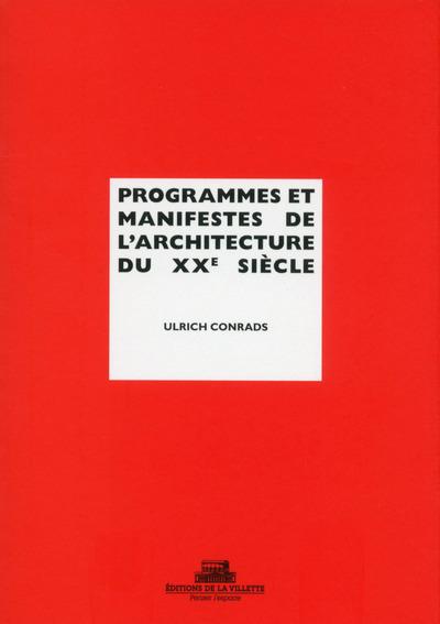 PROGRAMMES ET MANIFESTES DE L'ARCHITECTURE DU XXE SIECLE