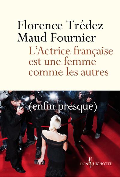 L'ACTRICE FRANCAISE EST UNE FEMME COMME LES AUTRES. (ENFIN PRESQUE)