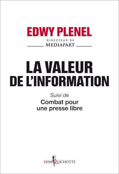 LA VALEUR DE L'INFORMATION - SUIVI DE COMBAT POUR UNE PRESSE LIBRE