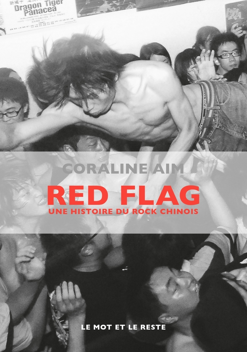 RED FLAG - UNE HISTOIRE DU ROCK CHINOIS