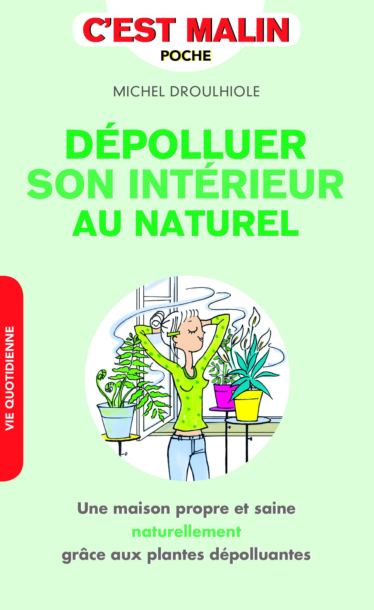 DEPOLLUER SON INTERIEUR AU NATUREL C'EST MALIN
