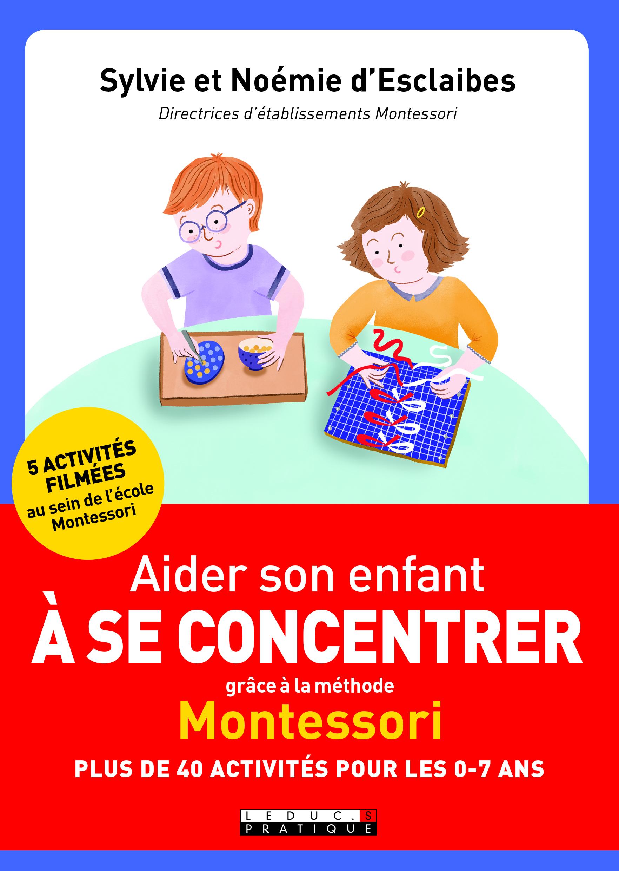 AIDER SON ENFANT A SE CONCENTRER GRACE A LA METHODE MONTESSORI