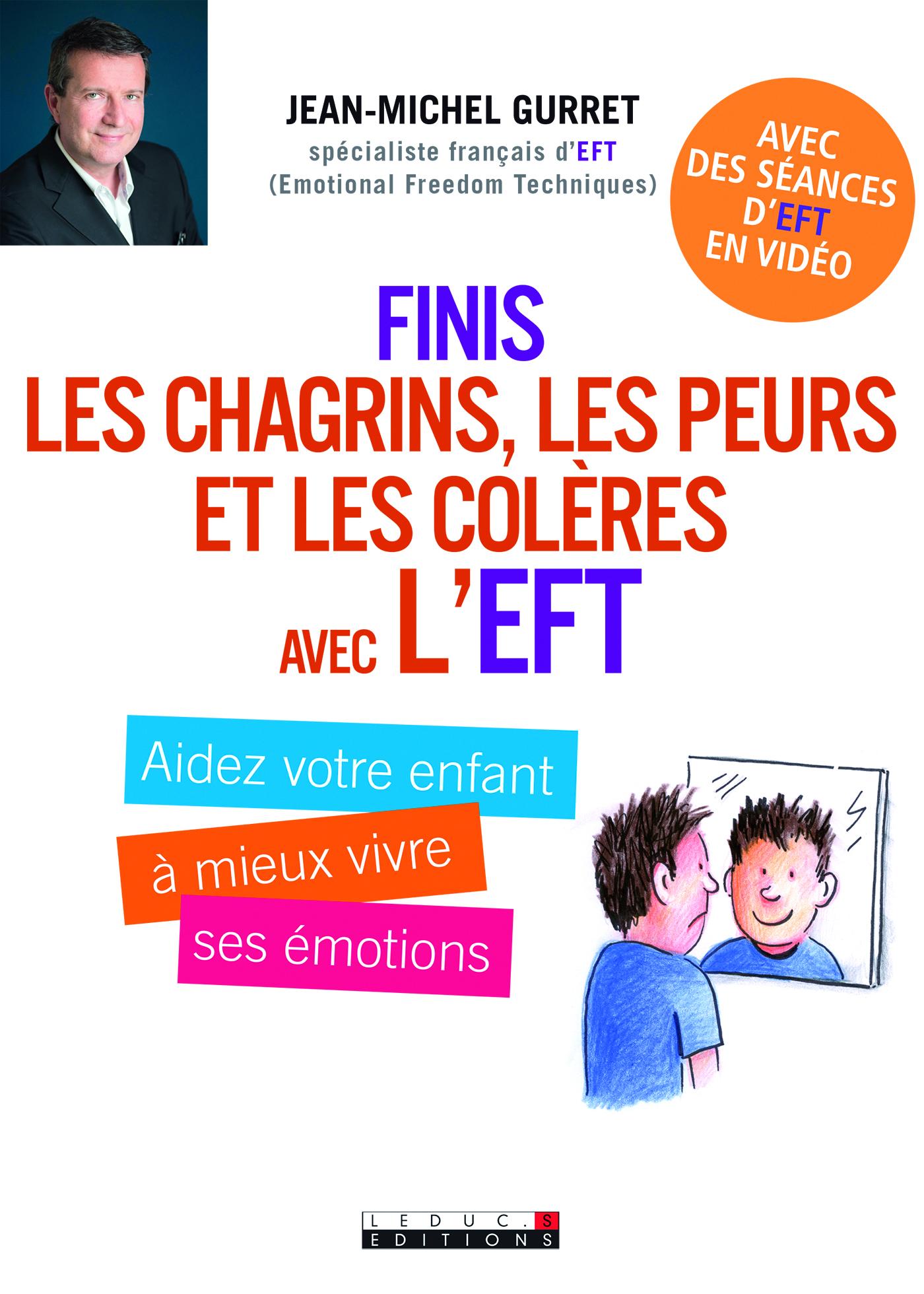 FINIS LES CHAGRINS LES PEURS ET LES COLERES AVEC L'EFT