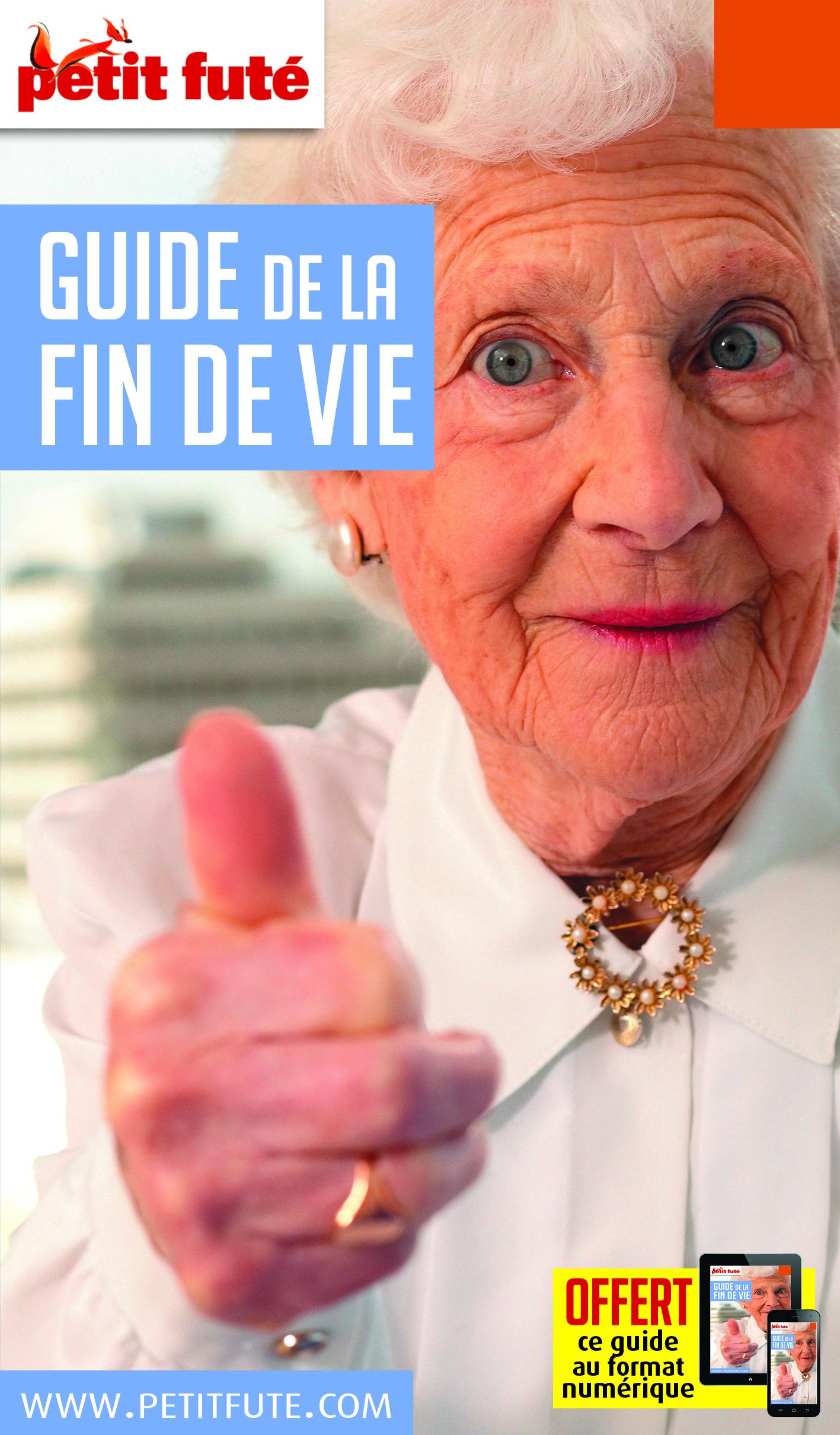 GUIDE DE LA FIN DE VIE 2018 PETIT FUTE + OFFRE NUM