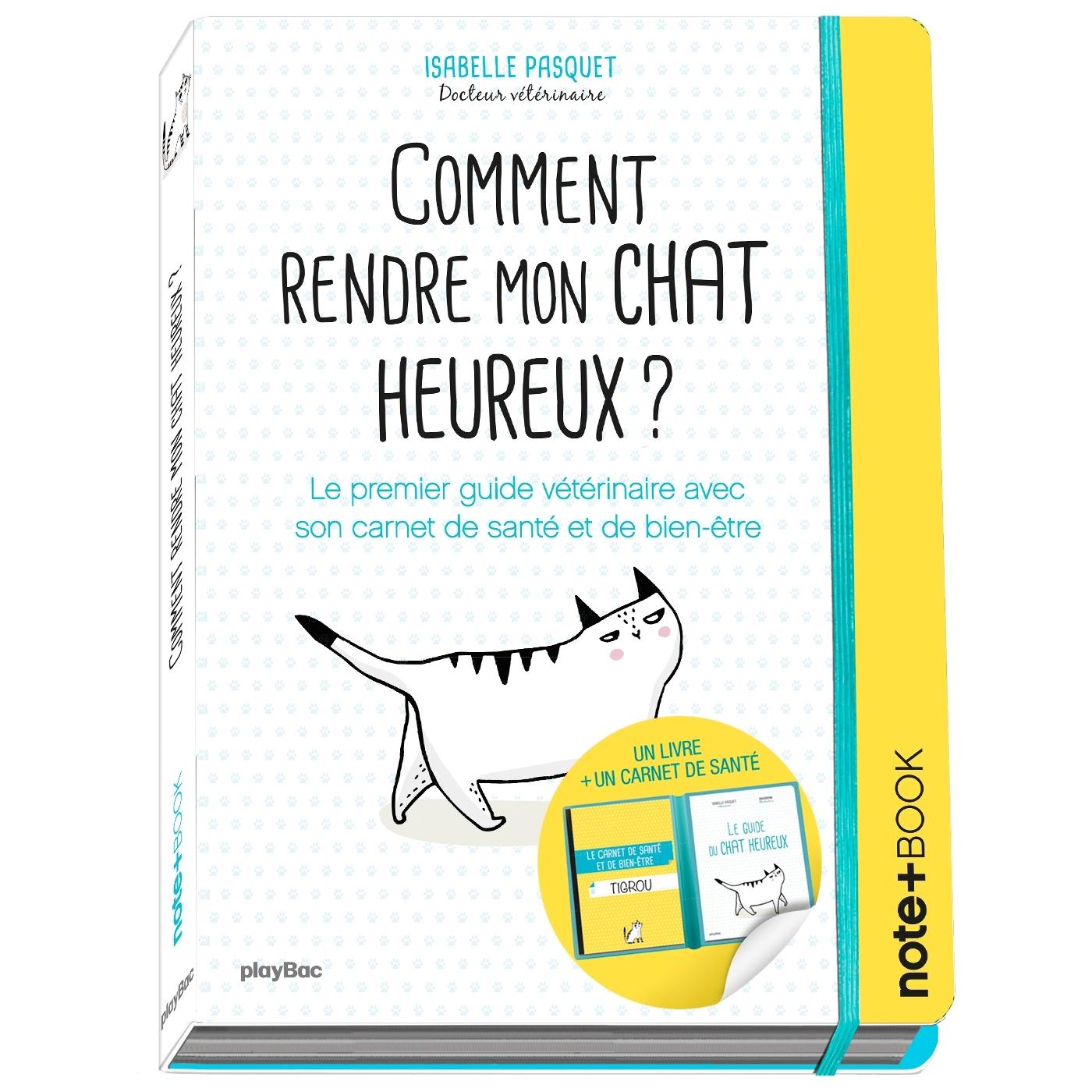 COMMENT RENDRE MON CHAT HEUREUX ? NOTE+BOOK