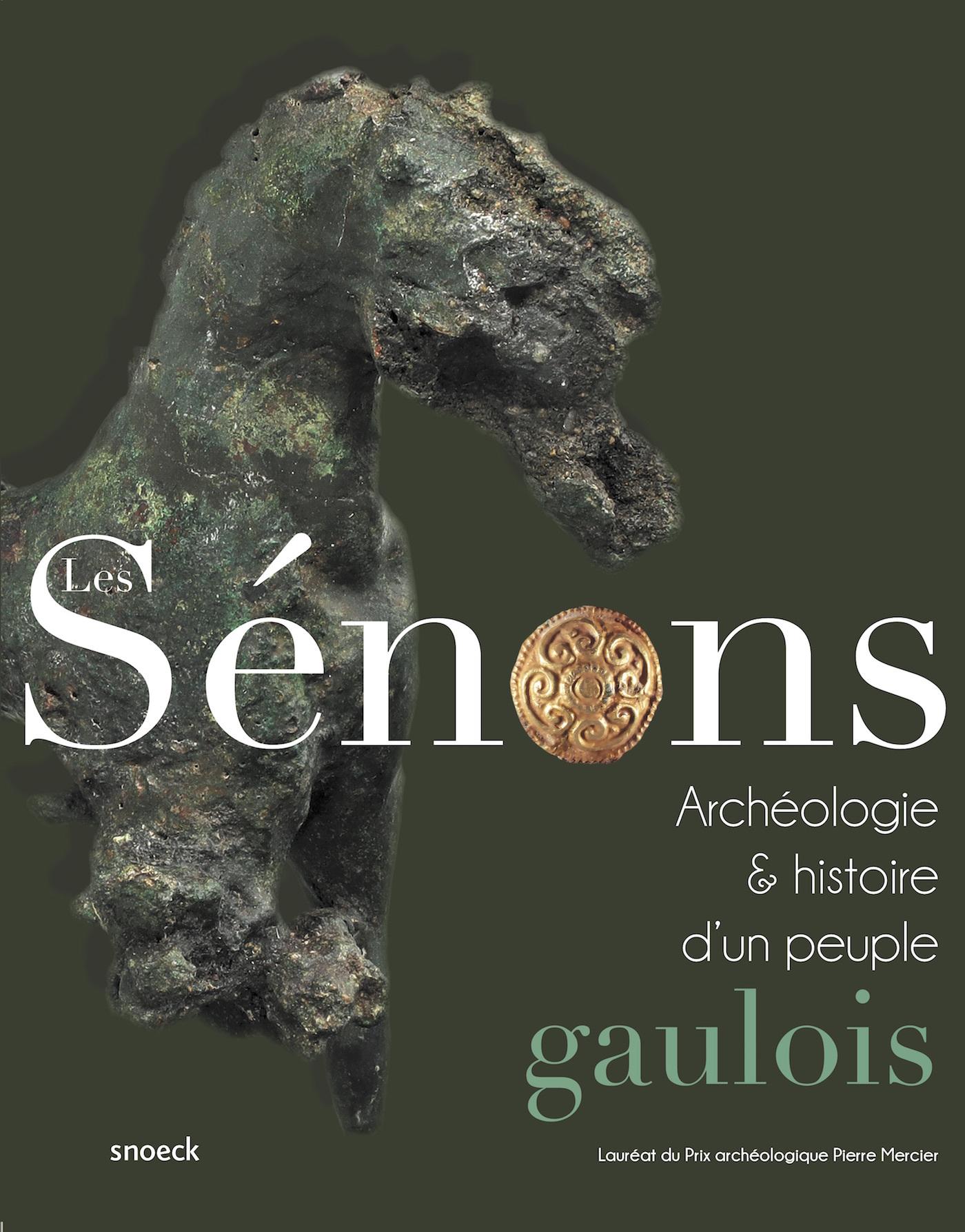 SENONS HISTOIRE ET ARCHEOLOGIE D'UN PEUPLE GAULOIS (LES)