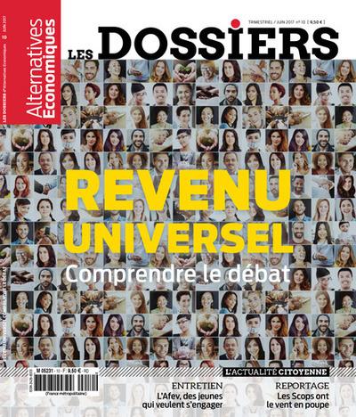 LES DOSSIERS D'ALTERNATIVES ECONOMIQUES - NUMERO 10 REVENU UNIVERSEL - COMPRENDRE LE DEBAT