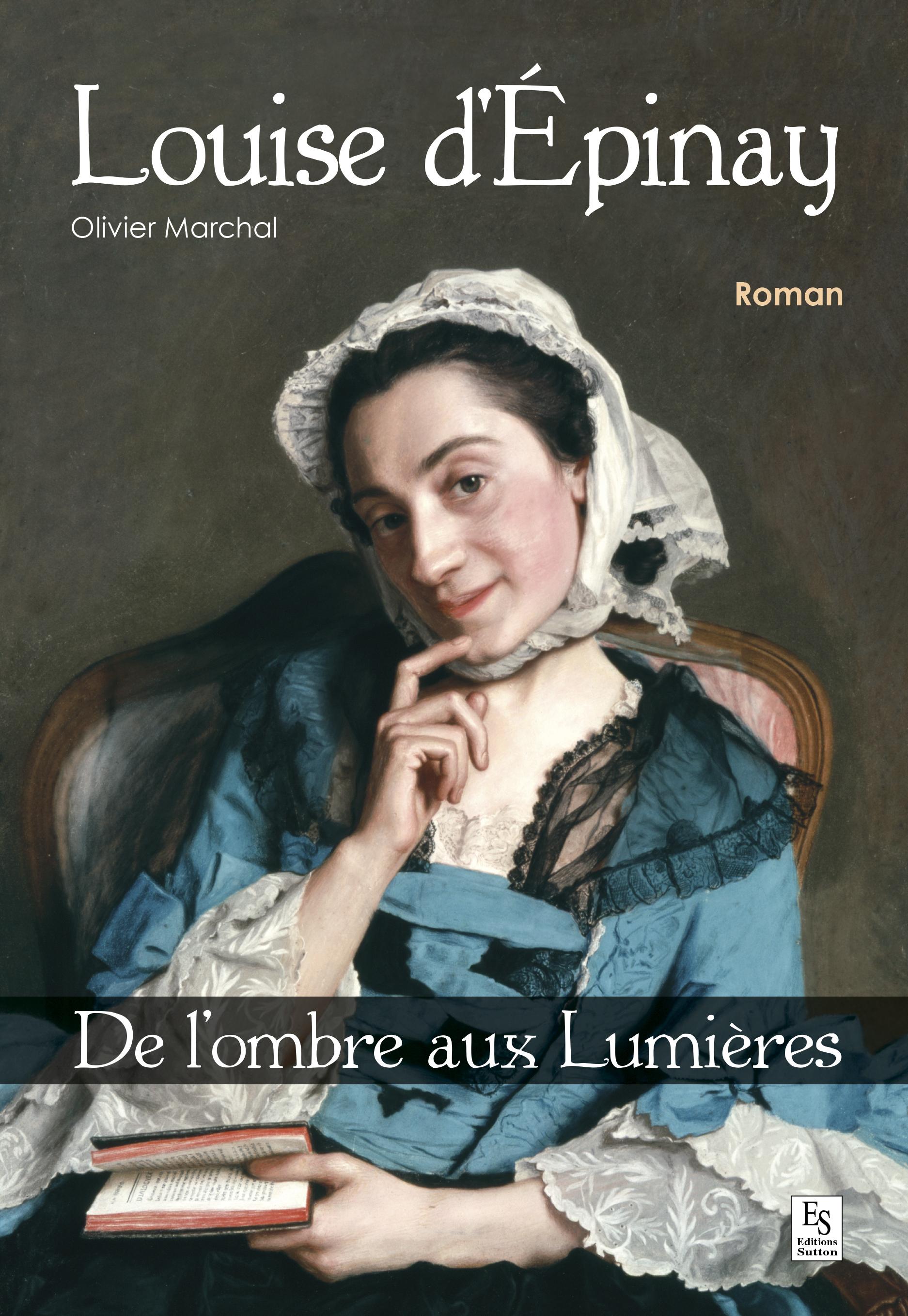 LOUISE D'EPINAY - DE L'OMBRE AUX LUMIERES