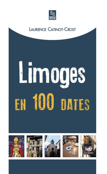 LIMOGES EN 100 DATES
