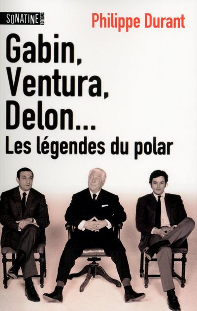 GABIN, VENTURA, DELON... LES LEGENDES DU POLAR