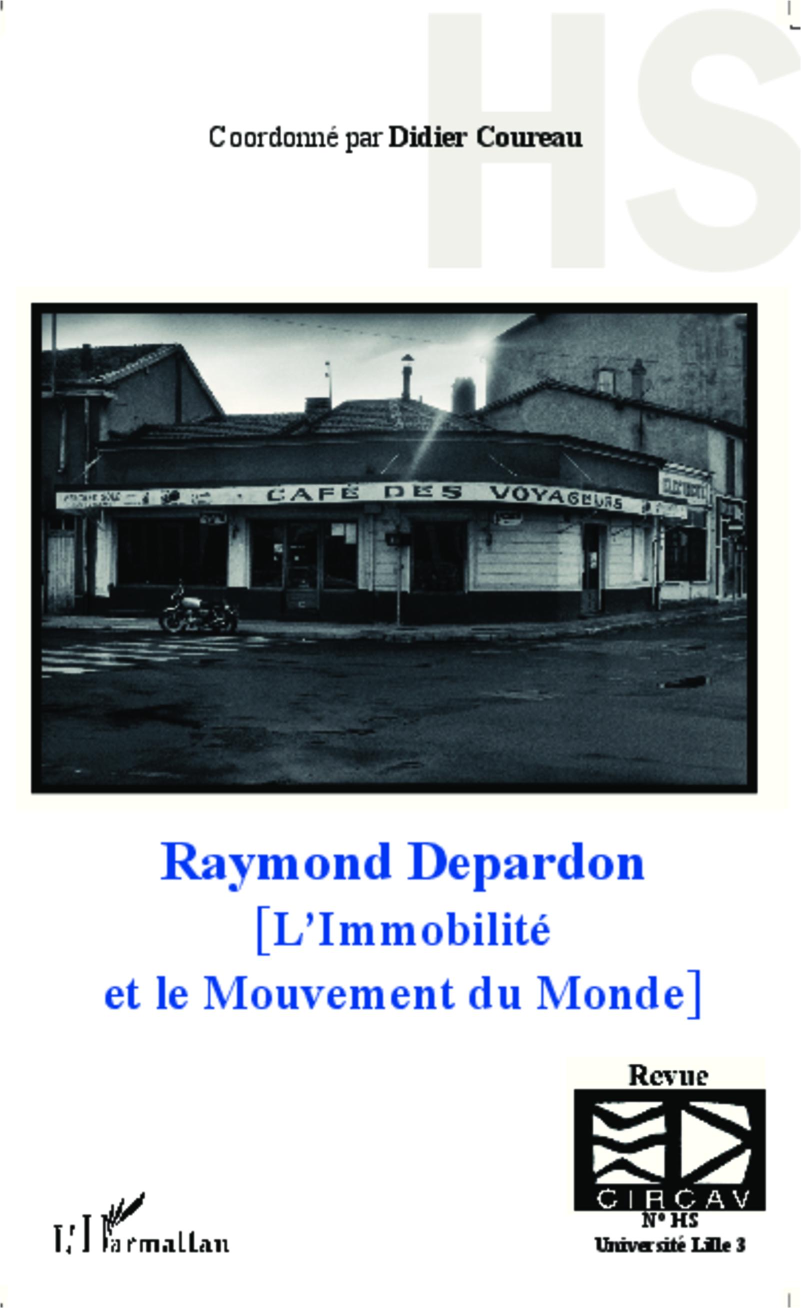 RAYMOND DEPARDON L'IMMOBILITE ET LE MOUVEMENT DU MONDE