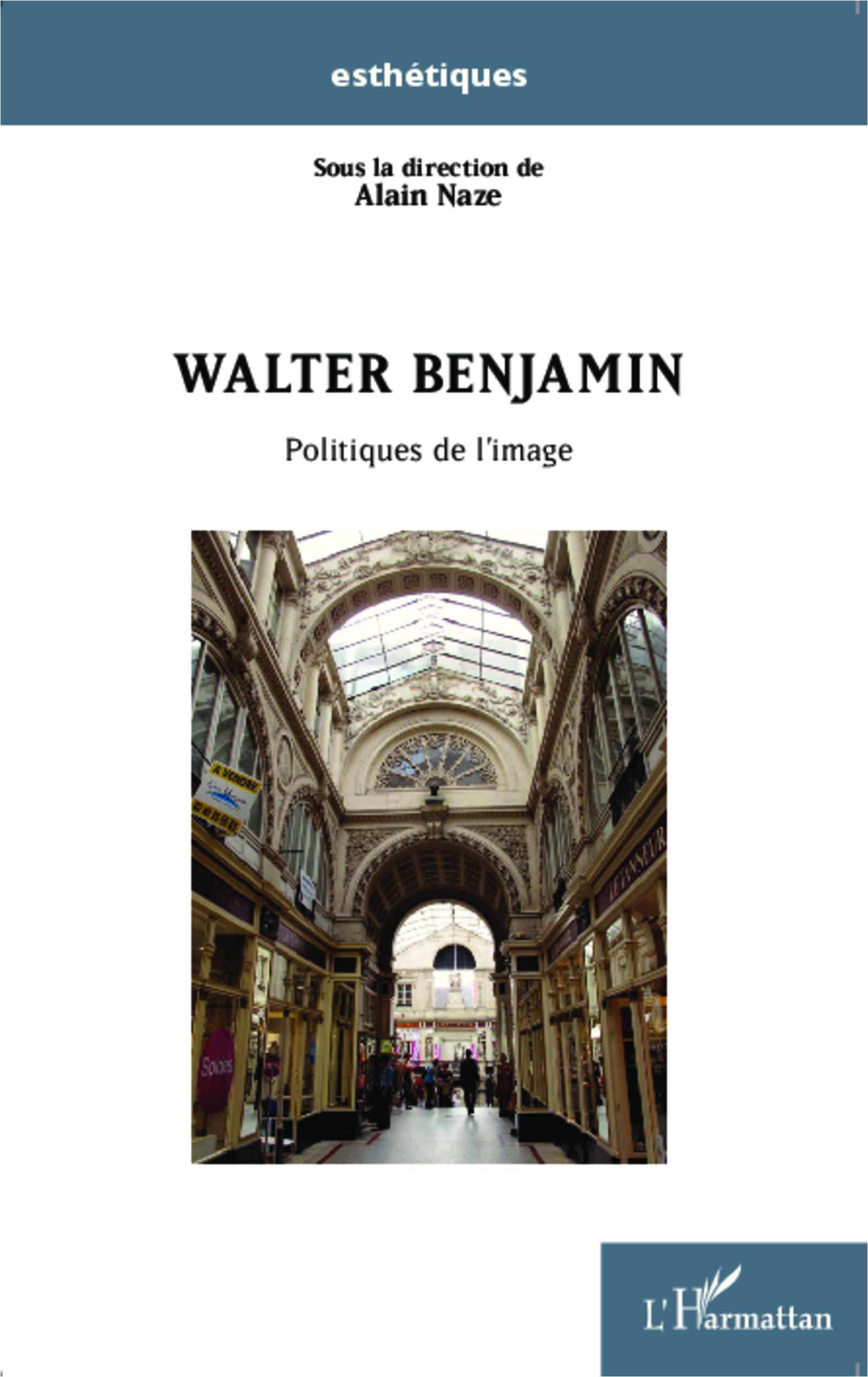 WALTER BENJAMIN POLITIQUES DE L'IMAGE
