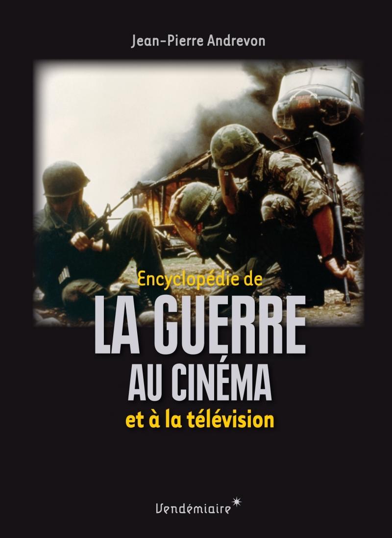 ENCYCLOPEDIE DE LA GUERRE AU CINEMA ET A LA TELEVISION